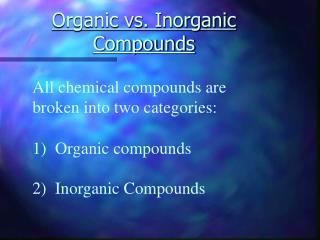 Organic vs. Inorganic Compounds