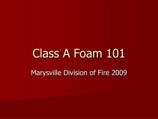 Class A Foam 101