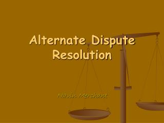 Alternate Dispute Resolution