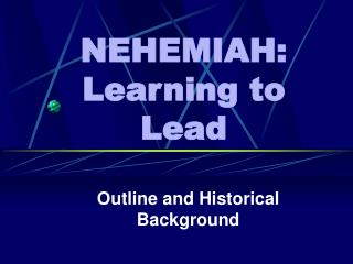 NEHEMIAH: Learning to Lead