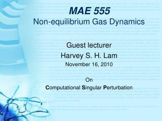 MAE 555 Non-equilibrium Gas Dynamics