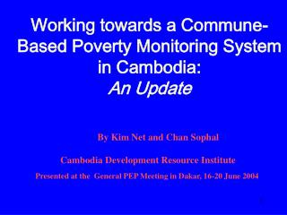 Working towards a Commune-Based Poverty Monitoring System in Cambodia: An Update