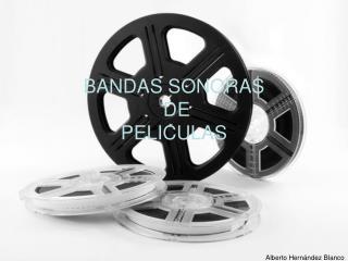 BANDAS SONORAS  DE  PELICULAS