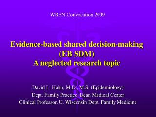 Evidence-based shared decision-making (EB SDM) A neglected research topic