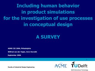 Including human behavior in product simulations for the investigation of use processes in conceptual design A SURVEY