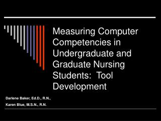 Measuring Computer Competencies in Undergraduate and Graduate Nursing Students:  Tool Development