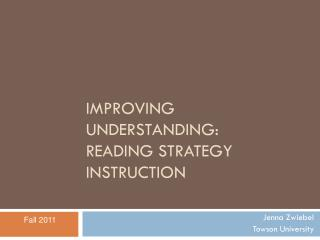 Improving Understanding:  Reading Strategy Instruction
