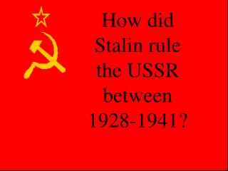 How did Stalin rule the USSR between 1928-1941?