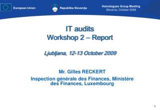 IT audits Workshop 2  –  Report Ljubljana, 12-13 October 2009