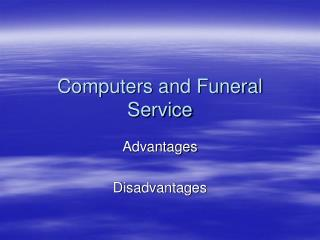 Computers and Funeral Service