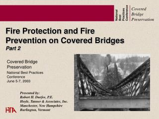 Fire Protection and Fire  Prevention on Covered Bridges Part 2
