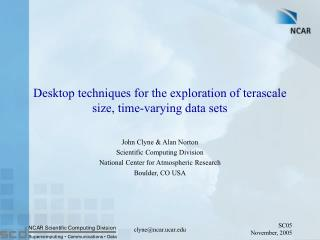 Desktop techniques for the exploration of terascale size, time-varying data sets