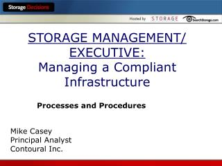 STORAGE MANAGEMENT/ EXECUTIVE: Managing a Compliant Infrastructure