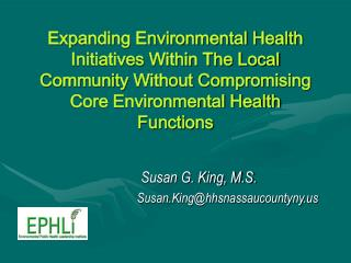 Expanding Environmental Health Initiatives Within The Local Community Without Compromising Core Environmental Health Fu