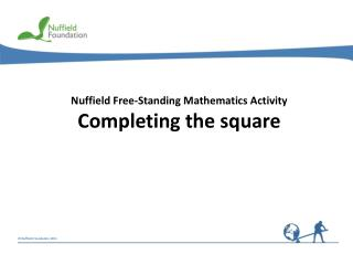 Nuffield Free-Standing Mathematics Activity Completing the square