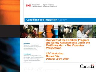 Overview of the Fertilizer Program and Safety Assessments under the  Fertilizers Act  - The Canadian Perspective  CEC W