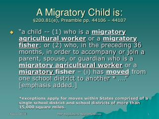 A Migratory Child is: § 200.81(e), Preamble pp. 44106 – 44107