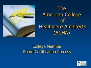 The  American College  of  Healthcare Architects (ACHA)