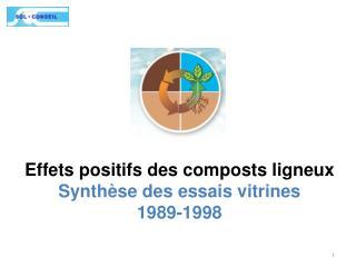 Effets positifs des composts ligneux Synthèse des essais vitrines 1989-1998