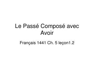 Le Pass é Composé avec Avoir