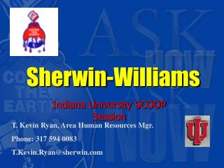 T. Kevin Ryan, Area Human Resources Mgr. Phone: 317 594 0083 T.Kevin.Ryan@sherwin.com