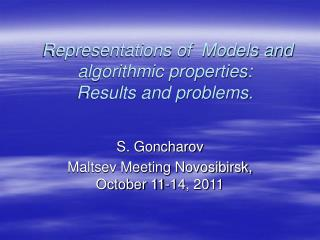 Representations of  Models and algorithmic properties:  Results and problems.
