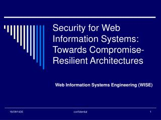Security for Web Information Systems: Towards Compromise-Resilient Architectures