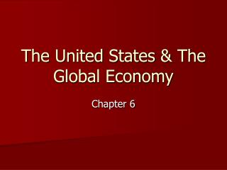 The United States & The Global Economy