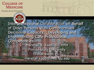 Marshall B. Kapp, JD, MPH Florida State University Tallahassee, FL marshall.kapp@med.fsu.edu