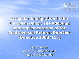 Irregular Immigration in the European Union: The Adoption and Implementation of the Controversial Returns Directive (Di