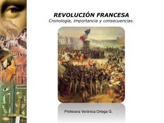 REVOLUCIÓN FRANCESA Cronología, importancia y consecuencias .