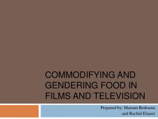Commodifying and Gendering Food in Films and Television