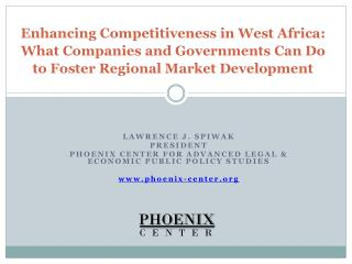 Enhancing Competitiveness in West Africa:  What Companies and Governments Can Do to Foster Regional Market Development