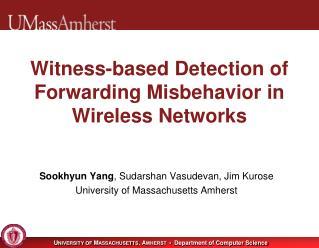 Witness-based Detection of Forwarding Misbehavior in Wireless Networks