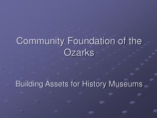 Community Foundation of the Ozarks Building Assets for History Museums