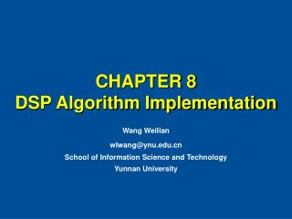 CHAPTER 8   DSP Algorithm Implementation