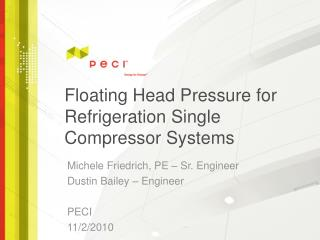 Floating Head Pressure for Refrigeration Single Compressor Systems
