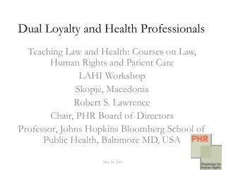 Dual Loyalty and Health Professionals