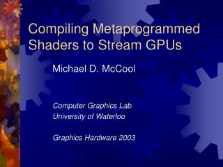 Compiling Metaprogrammed Shaders to Stream GPUs