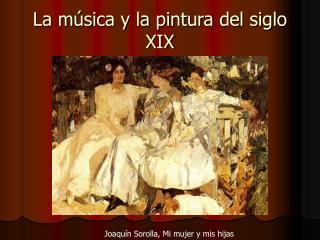 La m úsica y la pintura del siglo XIX