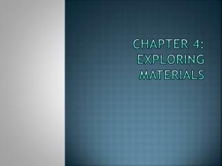 Chapter 4: Exploring Materials