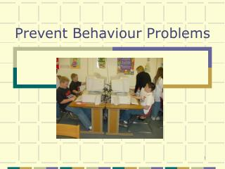 Prevent Behaviour Problems