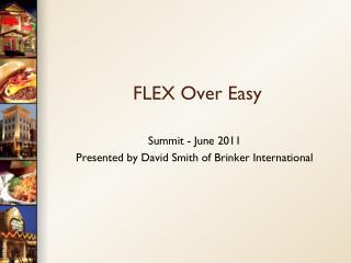 FLEX Over Easy