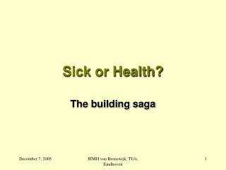 Sick or Health?
