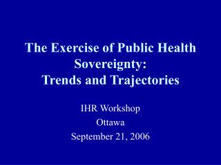 The Exercise of Public Health Sovereignty: Trends and Trajectories