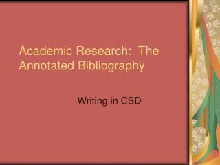 Academic Research:  The Annotated Bibliography