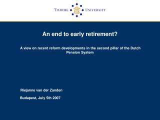 An end to early retirement? A view on recent reform developments in the second pillar of the Dutch Pension System