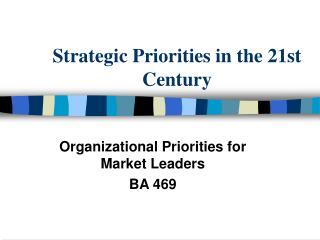 Strategic Priorities in the 21st Century