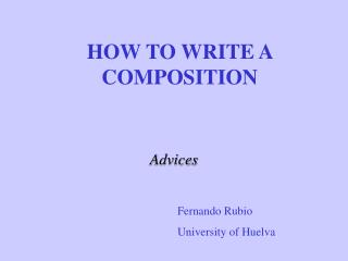 HOW TO WRITE A COMPOSITION