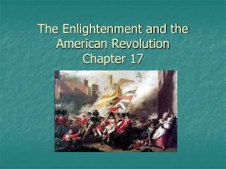 The Enlightenment and the American Revolution Chapter 17